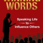 Winning Words: Speaking Life to Influence Others